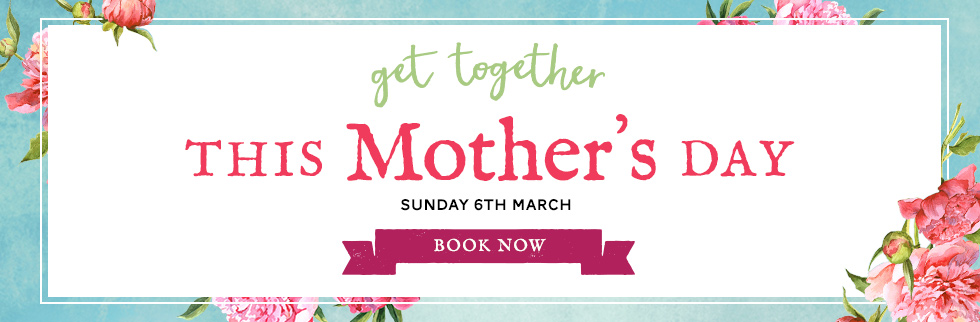 Get together  this MOTHER'S DAY