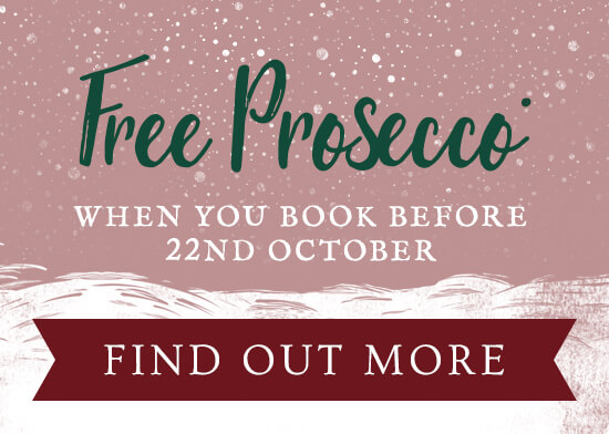 Free Prosecco* for early bookers