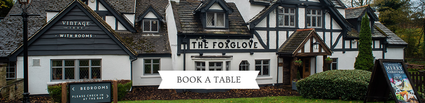 Welcome to The Foxglove - Your local Vintage Inn